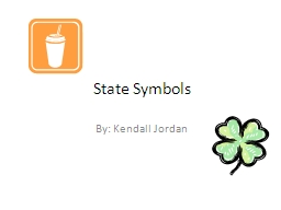 State Symbols By: Kendall
