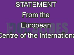 STATEMENT From the European Centre of the Internationa
