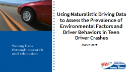 March 2015  Using Naturalistic Driving Data to Assess the Prevalence of Environmental Factors and D