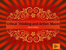 Critical  Thinking and Action Mazes