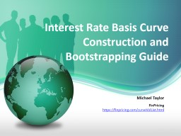 Interest Rate Basis Curve Construction and Bootstrapping Guide