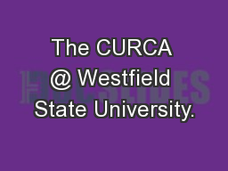 The CURCA @ Westfield State University.