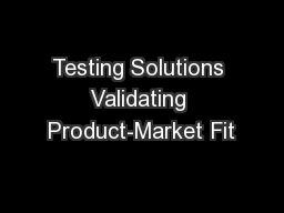 Testing Solutions Validating Product-Market Fit