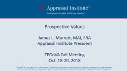 Prospective Values  James L. Murrett, MAI, SRA