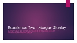 Experience Two - Morgan Stanley