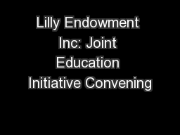 Lilly Endowment Inc: Joint Education Initiative Convening