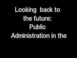 Looking  back to the future: Public Administration in the