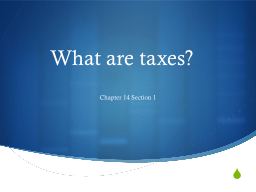What are taxes? Chapter 14 Section 1