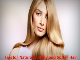 Tips for Naturally Shiny and Softer Hair