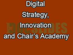 Digital Strategy, Innovation and Chair's Academy