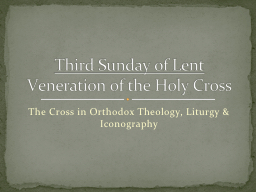 The Cross in Orthodox Theology, Liturgy & Iconography