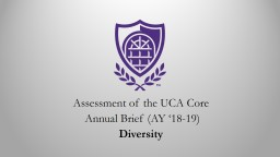 Assessment  of the  UCA Core