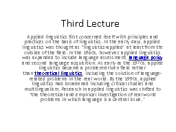 Third Lecture  Applied linguistics first concerned itself with principles and practices on the basi