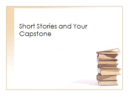 Short Stories and Your Capstone