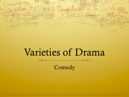Varieties of Drama Comedy