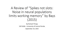 "A Review of ""Spikes not slots: Noise in neural populations limits working memory"" by Bays (2015"