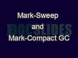 Mark-Sweep and Mark-Compact GC