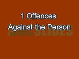 1 Offences Against the Person