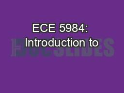 ECE 5984: Introduction to