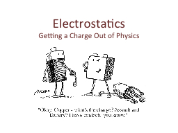 Electrostatics Getting a Charge Out of Physics
