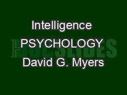 Intelligence PSYCHOLOGY David G. Myers