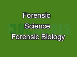 Forensic  Science Forensic Biology