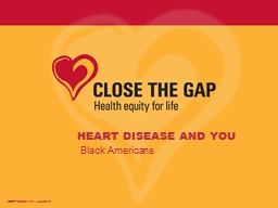 HEART DISEASE AND YOU Black Americans