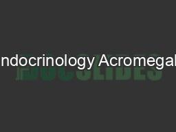 Endocrinology Acromegaly