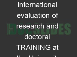 Excellence for society International evaluation of research and doctoral TRAINING at the University