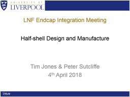 Half-shell Design and Manufacture
