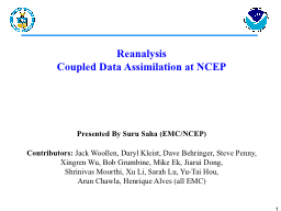 1 Reanalysis Coupled Data Assimilation at NCEP