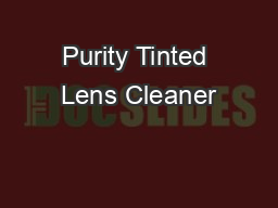 Purity Tinted Lens Cleaner PDF document - DocSlides