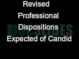 Revised   Professional Dispositions Expected of Candid