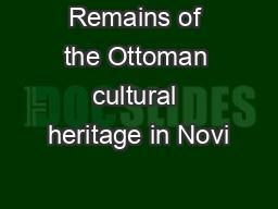 Remains of the Ottoman cultural heritage in Novi