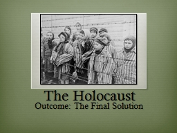 The Holocaust Outcome: The Final Solution