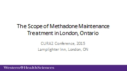 The Scope of Methadone Maintenance Treatment in London, Ontario