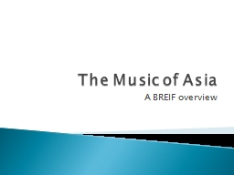 The Music of Asia A BREIF overview