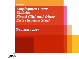 Employment Tax Update:  Fiscal Cliff and Other Entertaining Stuff