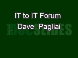 IT to IT Forum Dave  Pagliai