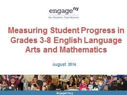 EngageNY.org Measuring Student Progress in Grades 3-8 English Language Arts and Mathematics