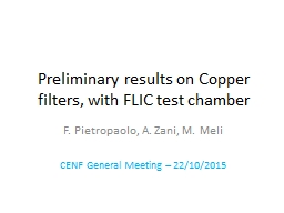 Preliminary results on Copper filters, with FLIC test chamber