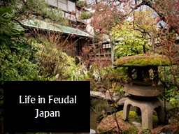 Life in Feudal Japan The Choice of Isolation