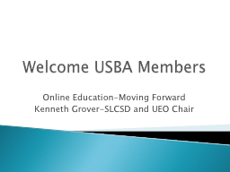 Welcome USBA Members Online Education-Moving Forward