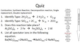 Quiz  Combustion, Synthesis Reaction, Decomposition reaction, Single replacement, Double replacemen