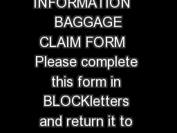 PART A  PASSENGER INFORMATION    BAGGAGE CLAIM FORM   Please complete this form in BLOCKletters and return it to us as soon as possible