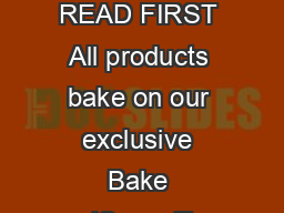 PREHEAT BAKE SERVE READ FIRST All products bake on our exclusive Bake andServe Tray
