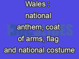 Heraldry of Wales :  national anthem, coat of arms, flag and national costume