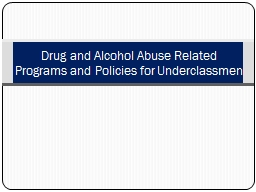 Drug and Alcohol Abuse Related Programs and Policies for Underclassmen