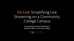 Go Live:  Simplifying Live Streaming on a Community College Campus