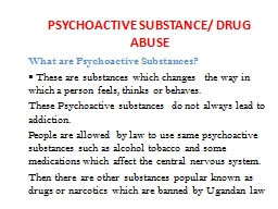 PSYCHOACTIVE  SUBSTANCES/